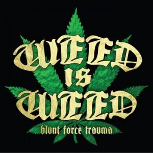Weed is Weed_Self Titled